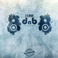 VA - I Love Drum & Bass (2015) MP3