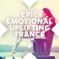 VA - Epic Emotional Uplifting Trance (2015) MP3
