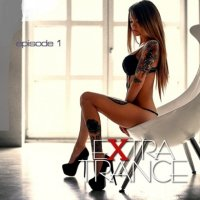 VA - Extra Trance (episode 1) (2015) MP3