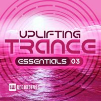 VA - Uplifting Trance Essentials Vol 3 (2015) MP3