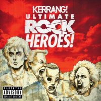 VA - Kerrang! Ultimate Rock Heroes (2015) MP3