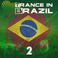 VA - Trance In Brazil 2 (2015) MP3
