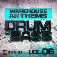 VA - Warehouse Anthems: Drum and Bass, Vol. 6 (2015) MP3