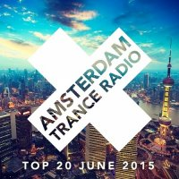 VA - Amsterdam Trance Radio [Top 20 June] (2015) MP3