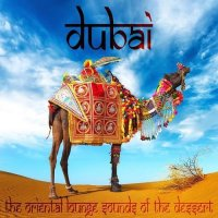 VA - Dubai the Oriental Lounge Sounds of the Dessert Ethno Roots of Arabian and Asian Chill Out (2015) MP3