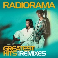 Radiorama - Greatest Hits and Remixes (2015) MP3