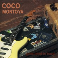 Coco Montoya - Gotta Mind to Travel (1995) MP3 от BestSound ExKinoRay