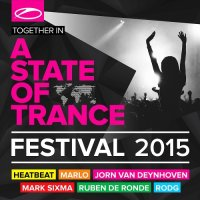 VA - A State Of Trance Festival 2015 (Mixed by Heatbeat, MaRLo, Jorn van Deynhoven) (2015) MP3