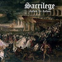 Sacrilege - Ashes To Ashes (2015) MP3
