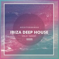 VA - Ibiza Deep House Vol 2 (Sunset Mediterraneo) (2015) MP3