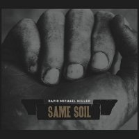 David Michael Miller - Same Soil (2015) MP3