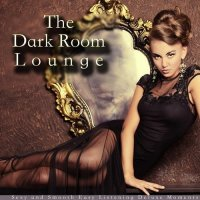 VA - The Dark Room Lounge (Sexy and Smooth Easy Listening Deluxe Moments) (2015) MP3