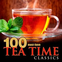 VA - 100 Must-Have Tea Time Classics (2015) MP3