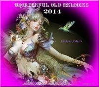 VA - Wonderful old melodies (2014) MP3