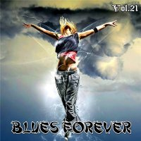 VA - Blues Forever, Vol.21 (2015) MP3