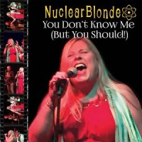 Nuclear Blonde - You Don't Know Me (But You Should!) (2015) MP3