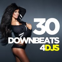 VA - 30 Downbeats 4 DJs (2015) MP3