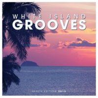 VA - White Island Grooves - Beach Edition (2015) MP3