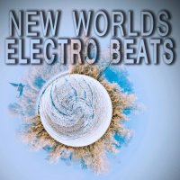 VA - New Worlds Electro Beats (2015) MP3