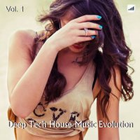 VA - Deep Tech House Music Evolution, Vol. 1 (2015) MP3