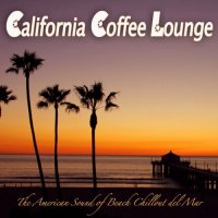 VA - California Coffee Lounge The American Sound of Beach Chillout Del Mar (2015) MP3