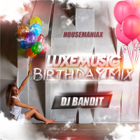 LUXEmusic Birthday Mix - DJ Bandit (2015) MP3