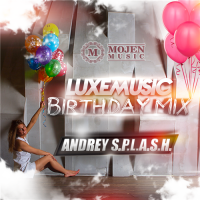 LUXEmusic Birthday Mix - Andrey S.p.l.a.s.h. (2015) MP3