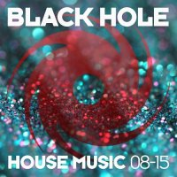 VA - Black Hole House Music [08-15] (2015) MP3