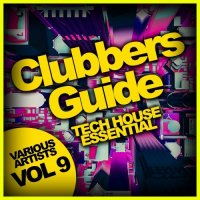 VA - Clubbers Guide, Vol. 9: Tech House Essential (2015) MP3
