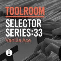 VA - Toolroom Selector Series 33: Vanilla Ace (2015) MP3