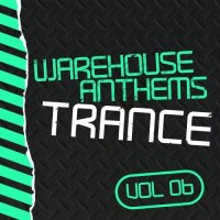VA - Warehouse Anthems: Trance Vol. 6 (2015) MP3
