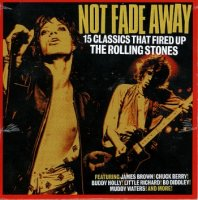 VA - Not Fade Away: 15 Classics That Fired Up The Rolling Stones (2008) MP3 от BestSound ExKinoRay