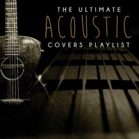 VA - The Ultimate Acoustic Covers Playlist [In The Mood] (2015) MP3