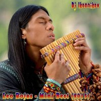 Leo Rojas - Mini Best (Dj Ikonnikov E.x.c Version) (2015) MP3