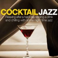 VA - Cocktail Jazz (Relaxing After a Hard Day Sipping a Drink and Chilling with Some Night Time Jazz) (2015) MP3
