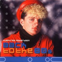 Humphrey Robertson - Back to the 80's (2003) MP3 от BestSound ExKinoRay