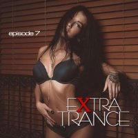 VA - Extra Trance (episode 7) (2015) MP3