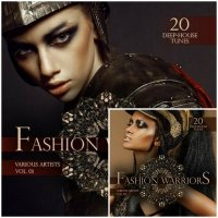 VA - Fashion Warriors Vol 1-2 [20 Deep-House Tunes] (2015) MP3