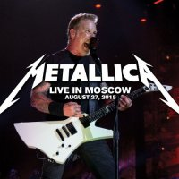 Metallica - Live in Moscow (2015) MP3