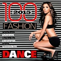 VA - 100 Fashion Dance (2015) MP3