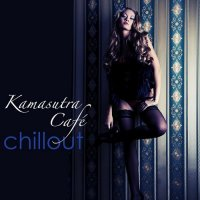 VA - Kamasutra Cafe Chillout Best of Lounge and Chill Out Music for Parties and Miami Nightlife (2015) MP3