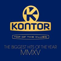 VA - Kontor Top Of The Clubs - The Biggest Hits Of The Year MMXV (2015) MP3