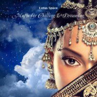 Lotus Space - Music for Chillout & Dreaming (2015) MP3
