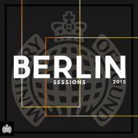 VA - Ministry Of Sound Berlin Sessions (2015) MP3
