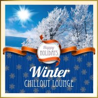 VA - Happy Holidays Winter Chillout Lounge (2015) MP3