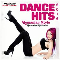 VA - Dance Hits Romanian Style 2016 (Extended Versions) (2015) MP3