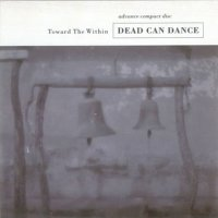 Dead Can Dance - Toward The Within (1994) MP3