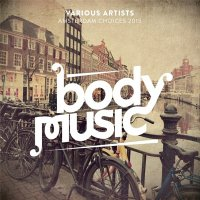 VA - Body Music: Amsterdam Choices (2015) MP3