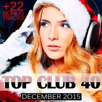 VA - Top Club 40 - December 2015 (2015) MP3