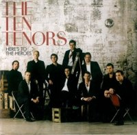 The Ten Tenors - Here's To The Heros [2CD] (2006) MP3 от BestSound ExKinoRay